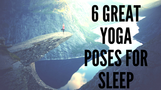6 Great Yoga Poses for Sleep.png