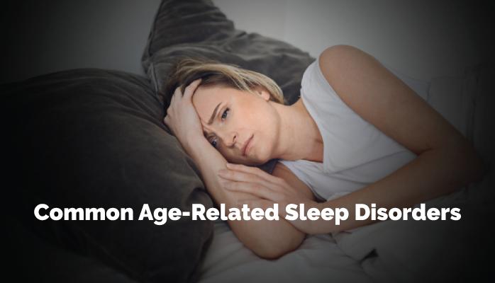 4-Common-Age-Related-Sleep-Disorders