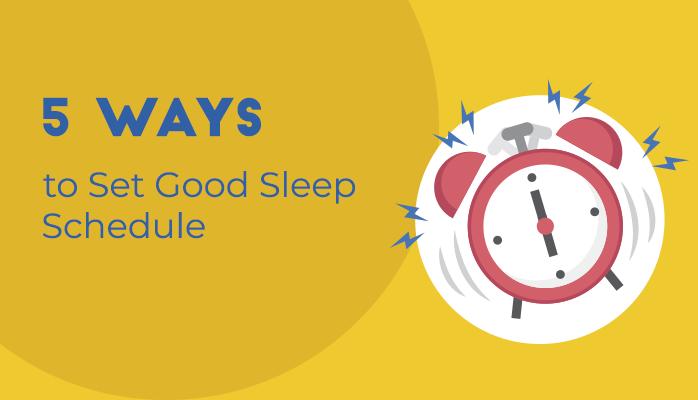 5 Ways to set a good sleep schedule - Anchorage Sleep Center