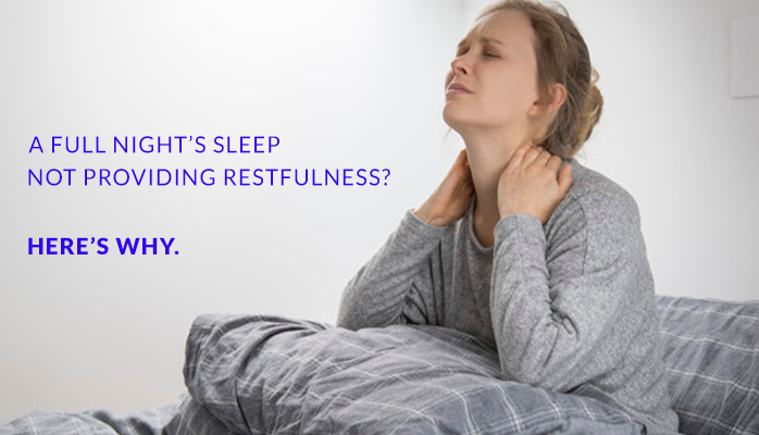 A full nights rest not providing restfullness - heres why