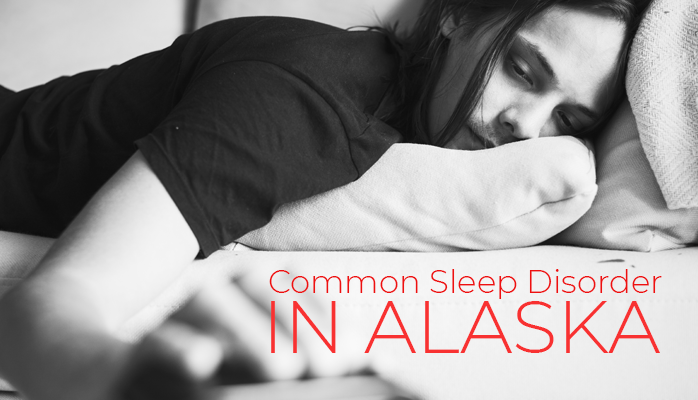 Common sleep disorders in Alaska - Anchorage Sleep Center