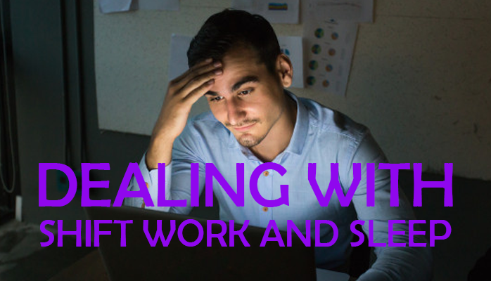 Dealing with shift work and sleep