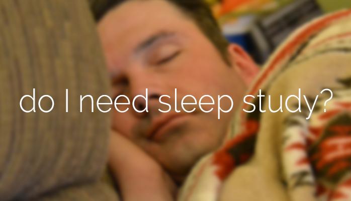 Do I need a sleep study