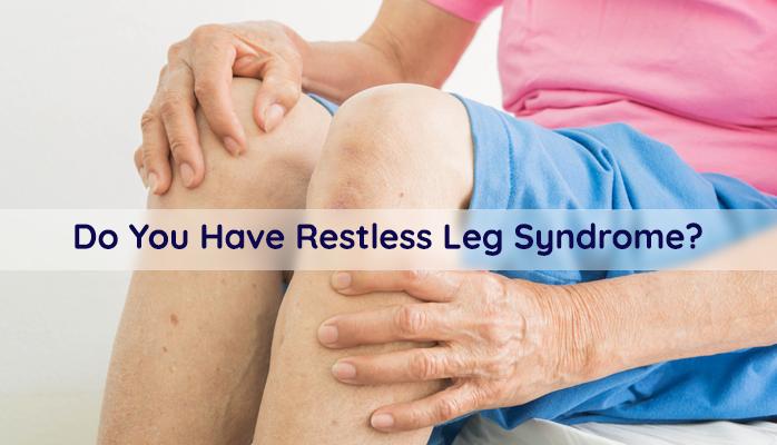 Do you have restless leg syndrome - Anchorage Sleep Center