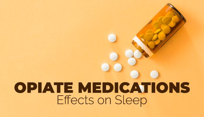 How opiate medications effect sleep