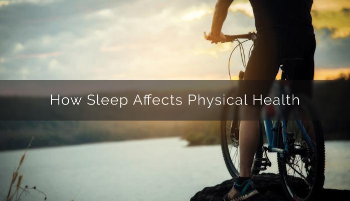 How sleep affects physical health