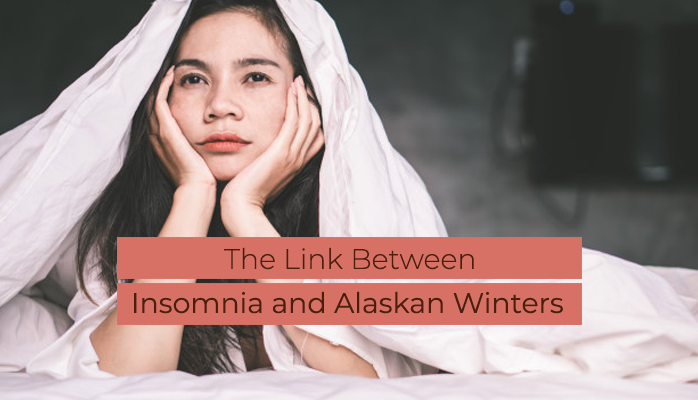 Link between insomnia and Alaskan Winters - Anchorage Sleep Center