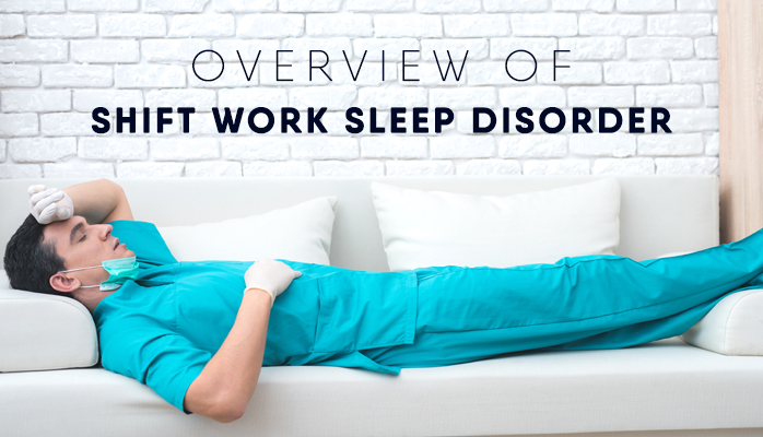 Overview of Shift Work sleep Disorder