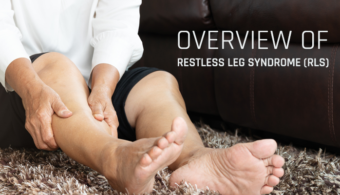 Overview of restless leg syndrome