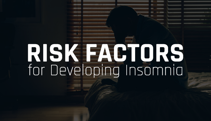 Risk factors for developing insomnia - Anchorage sleep Center