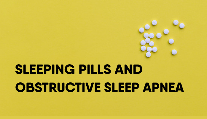 Sleeping Pills and Obstructive Sleep Apnea