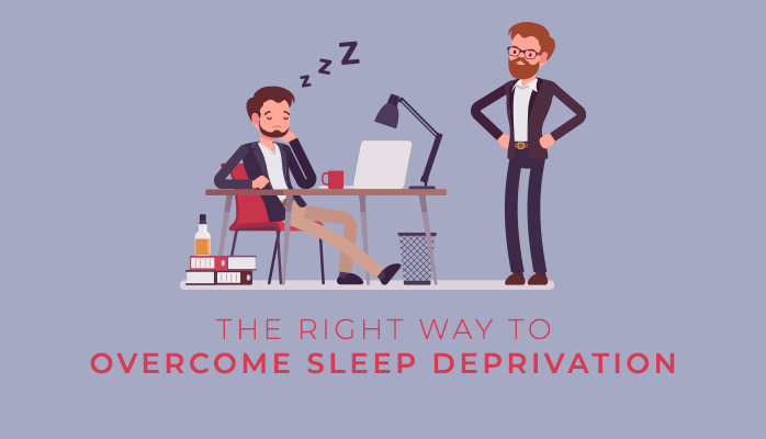The right way to overcome sleep deprivation - Anchorage Sleep Center
