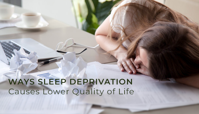 Ways sleep deprivation causes lower quality of life - Anchorage Sleep Center
