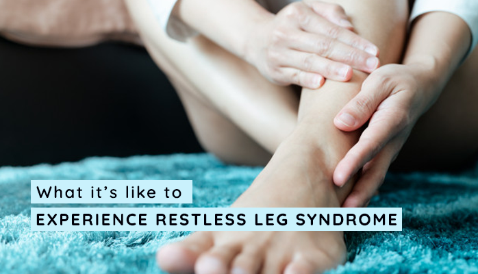 What it is like to experience Restless Leg Syndrome - Anchorage Sleep Center