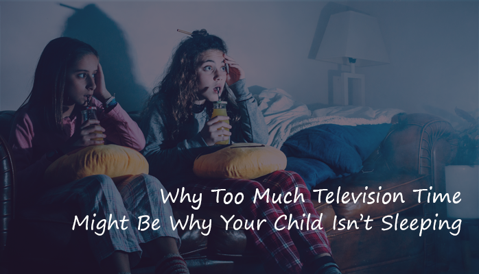 Why too much television time might be why your child isnt sleeping - Anchorage Sleep Center