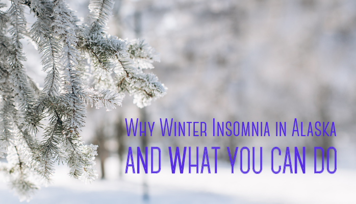 Why winter insomnia in Alaska Anchorage Sleep Center